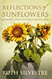 Front cover for the book Reflections of Sunflowers by Ruth Silvestre