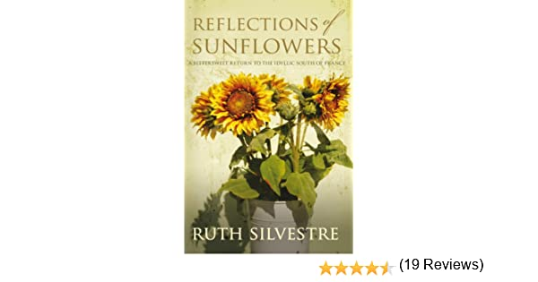 Amazon reflections of sunflowers the sunflowers trilogy amazon reflections of sunflowers the sunflowers trilogy series ebook ruth silvestre kindle store fandeluxe PDF