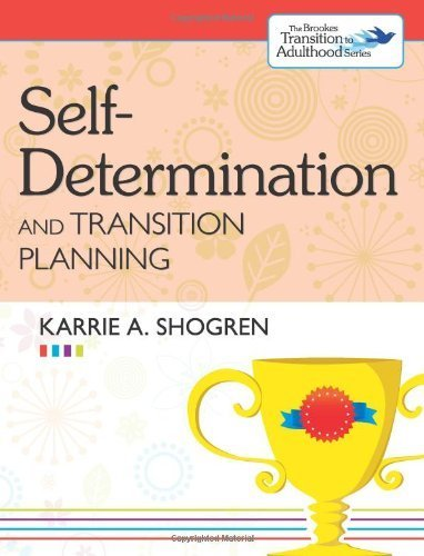 Self-Determination and Transition Planning (The Brookes Transition to Adulthood Series) 1st edition by Shogren Ph.D., Karrie (2013) Paperback