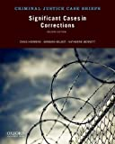 Significant Cases in Corrections, Hemmens, Craig and Belbot, Barbara, 0199948585