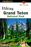 Hiking Grand Teton National Park, Bill Schneider, 156044875X