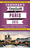 Frommer's Easyguide to Paris 2015, Margie Rynn, 162887080X