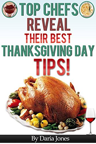 Top T.V. Chefs Reveal Their Best Thanksgiving Day Secrets! Overcome Any Thanksgiving Day Mishap! ()