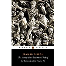 The History of the Decline and Fall of the Roman Empire, Vol. 3