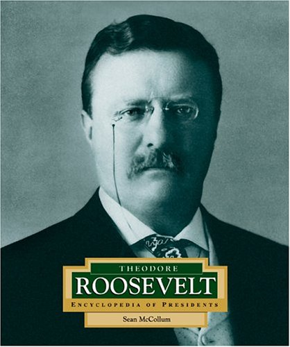 Theodore Roosevelt: America's 26th President (ENCYCLOPEDIA OF PRESIDENTS SECOND SERIES)