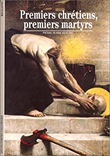 Premiers chrétiens, premiers martyrs, Beaude, Pierre-Marie