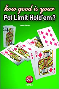 Book How Good is Your Pot Limit Hold'Em?