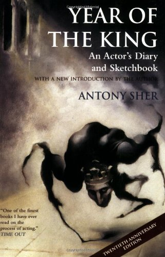 Year of the King: An Actor's Diary and Sketchbook - Twentieth Anniversary Edition