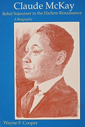 Search : Claude McKay, Rebel Sojourner in the Harlem Renaissance: A Biography