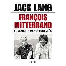 François Mitterrand. Fragments de vie partagée: Fragments de vie partagée (French Edition)