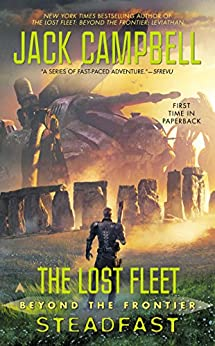 The Lost Fleet: Beyond the Frontier: Steadfast by [Campbell, Jack]