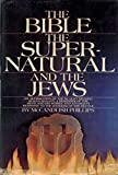 The Bible the Super-natural and the Jews
