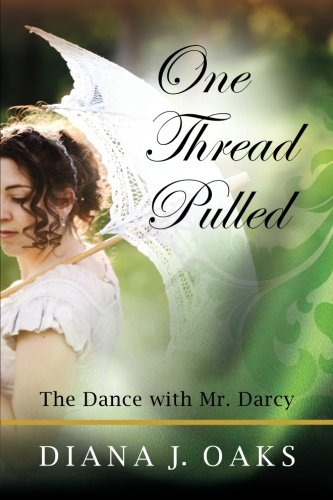 One Thread Pulled: The Dance With Mr. Darcy (Volume 1)