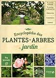 Encyclopédie des plantes & arbres de jardin Nouvelle édition