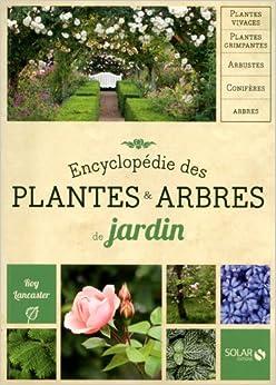 Encyclopedie des plantes & arbres de jardin