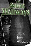 The Silent Hallways, Whitehouse, James, 0985983205
