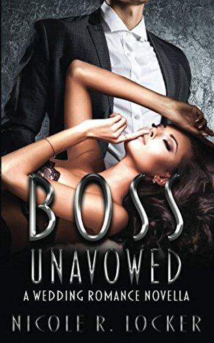 Download Boss Unavowed: A Wedding Romance Novella (The Boss Series) ebook