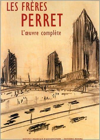 Téléchargeur pdf de livres gratuit sur Google Les Frères Perret. L'Oeuvre complète by Joseph Abram in French iBook