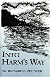 Into Harms Way, Bernard B. Zelinger, 0533147328