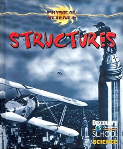 Structures (Discovery Channel School Science: Physical Science)