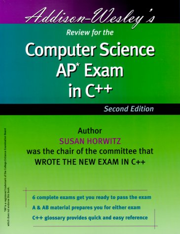 Addison Wesley's Review for the Computer Science AP Exam in C++ by Addison Wesley