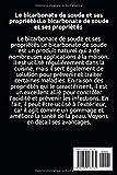 Bicarbonate de Soude: Toutes les Utilisations Et
