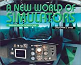 A New World of Simulators, Christopher W. Baker, 0761313524