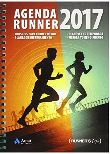 Agenda Runner 2017: Consejos para correr mejor. Planes de entrenamiento. Planifica tu temporada. Mejora tu rendimiento