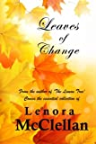 Leaves of Change, Lenora McClellan, 1495333981