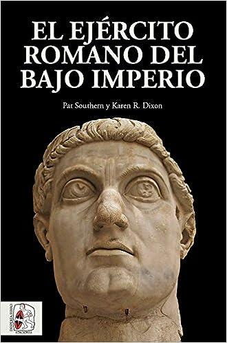 El Ejército Romano Del Bajo Imperio Descargar Epub