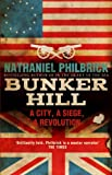 Bunker Hill: A City, a Siege, a Revolution by Nathaniel Philbrick front cover