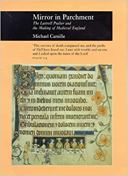 Mirror in Parchment: The Luttrell Psalter and the Making of Medieval England (Picturing History)