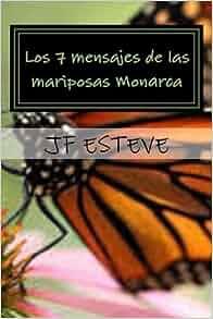 Los 7 Mensajes De Las Mariposas Monarca Un Viaje Hacia El Interior