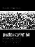 Gravelotte-St-Privat 1870, Philipp Elliot-Wright, 027598902X