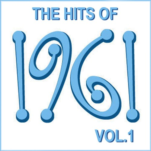 The Hits of 1961, Vol. 1