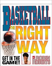 Basketball The Right Way (Get in the Game! with Robin Roberts)