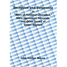 "Deception and Deterrence in ""Wars of National Liberation,"" State-Sponsored Terrorism and Other Forms of Secret Warfare"