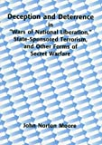 Deception and Deterrence : In Wars of National Liberation, State-Sponsored Terrorism, and Other Forms of Secret Warfare, , 0890898588