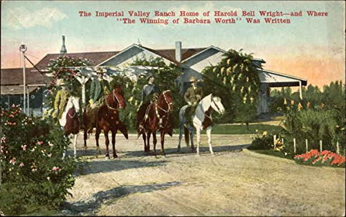 The Imperial Valley Ranch Home of Harold Bell Wright - and Where The Winning of Barbara Worth Was Original Vintage Postcard ()