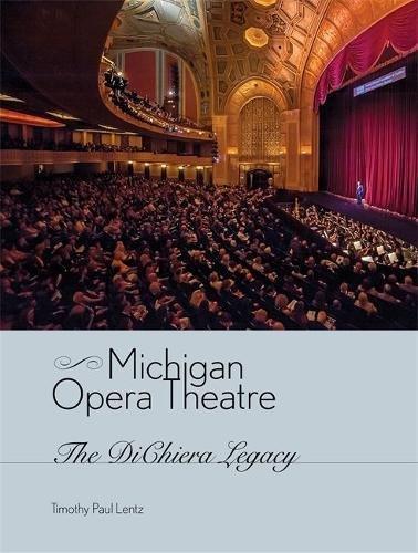 Read Online Michigan Opera Theatre: The DiChiera Legacy ebook