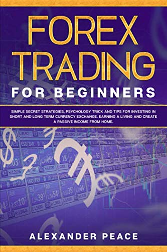 5174TO9M%2BHL - FOREX TRADING FOR BEGINNERS:: Simple Secret Strategies, Psychology Trick and Tips for Investing in Short- and Long- Term Currency Exchange. Earning a Living and Create a Passive Income from Home.