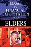 Legal and Financial Exploitation of Our Elders, LPC, NCC, Stephanie, MA Siddall Germack, 1430327626