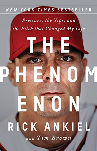(The Phenomenon: Pressure, the Yips, and the Pitch that Changed My Life)