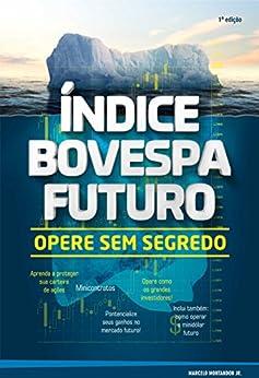 Índice Bovespa Futuro - Opere sem segredo por [Montandon Jr, Marcelo]