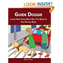 Guide Doggie: Learn How Guide Dogs Help The Bline In This Picture Book