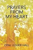 Prayers from My Heart, Opal Lesher Hall, 0595402550