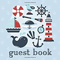 Guest Book: Nautical themed message book for: Baby shower, retirement party, beach birthday- Space for address, email, gift log, & photos!