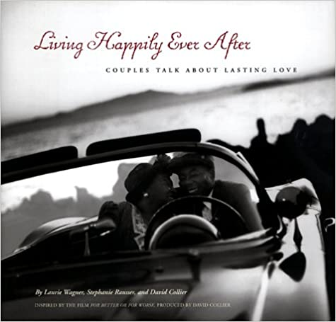 Book Living Happily Ever After: Couples Talk About Lasting Love.