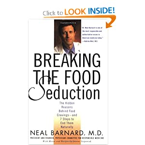 Breaking the Food Seduction: The Hidden Reasons Behind Food Cravings---And 7 Steps to End Them Naturally Neal D. Barnard M.D.