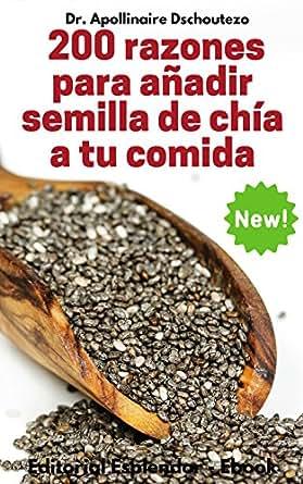 200 Razones para Añadir Semilla de Chía a tu Comida (Spanish ...